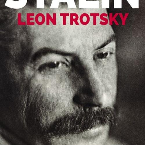 """""""STALIN"""" di Trotskij, la prima edizione completa. Aiutaci a pubblicarla col crowdfunding!"""