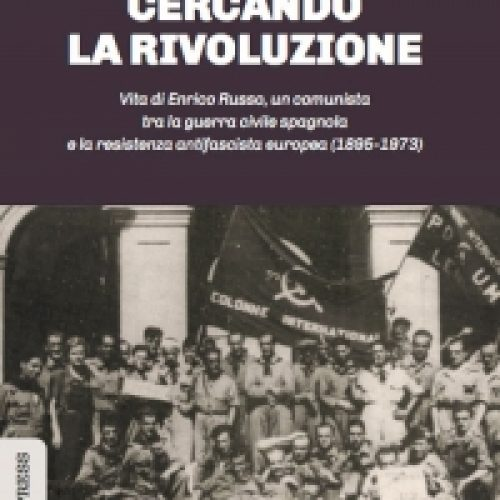 Cercando la Rivoluzione – la vita e la lotta di Enrico Russo