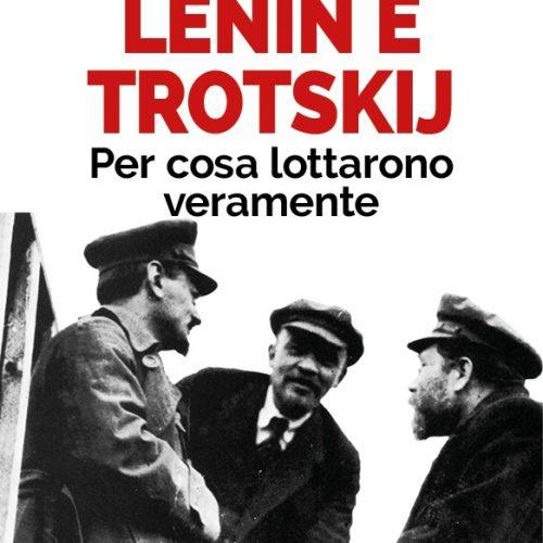 NUOVO LIBRO – Lenin e Trotskij, per cosa lottarono veramente