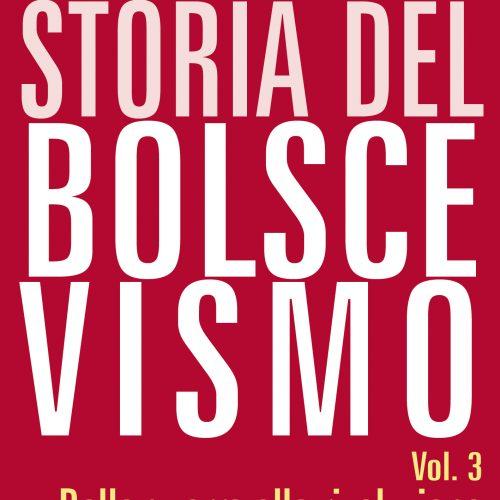 Storia del bolscevismo, vol.3 – Dalla guerra alla rivoluzione 1914-1917
